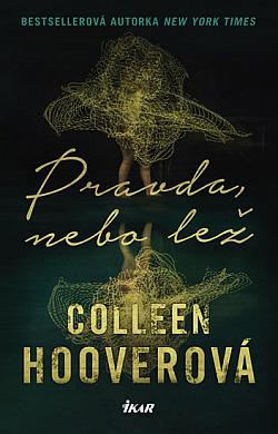 Pravda, nebo lež, Colleen Hoover, obálka